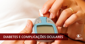 Diabetes e complicações oculares