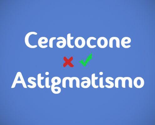 Ceratocone x Astigmatismo
